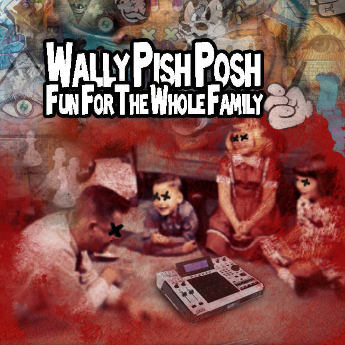 Fun For The Whole Family Dj Wally Pish Posh