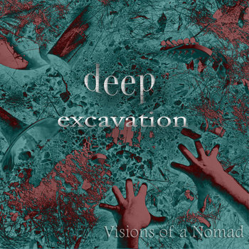 Deep Excavation-Full Album by visions of a nomad