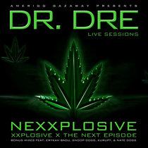 Live Sessions: Dr. Dre - Nexxplosive [Amerigo Gazaway Reworks] cover art
