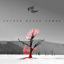 Future Never Comes cover art