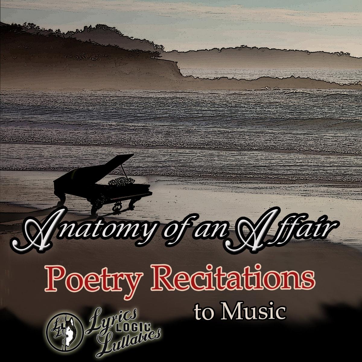 Anatomy Of An Affair Poetry Recitations To Music Lyrics Logic
