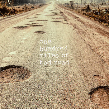 One Hundred Miles Of Bad Road by Bill Ludwig