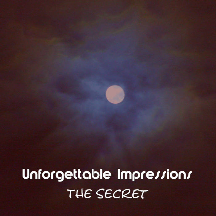 Unforgettable Impressions - The Secret (EP)