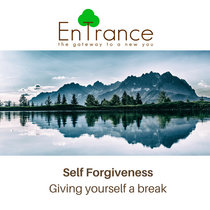 Self Forgiveness - Giving yourself a break cover art