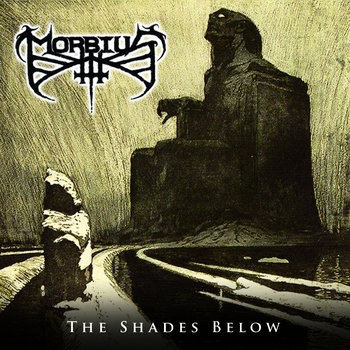 022 - The Shades Below by MORBIUS