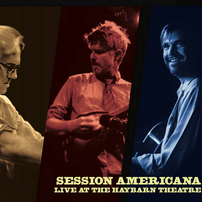Session Americana, Live at the Haybarn Theatre