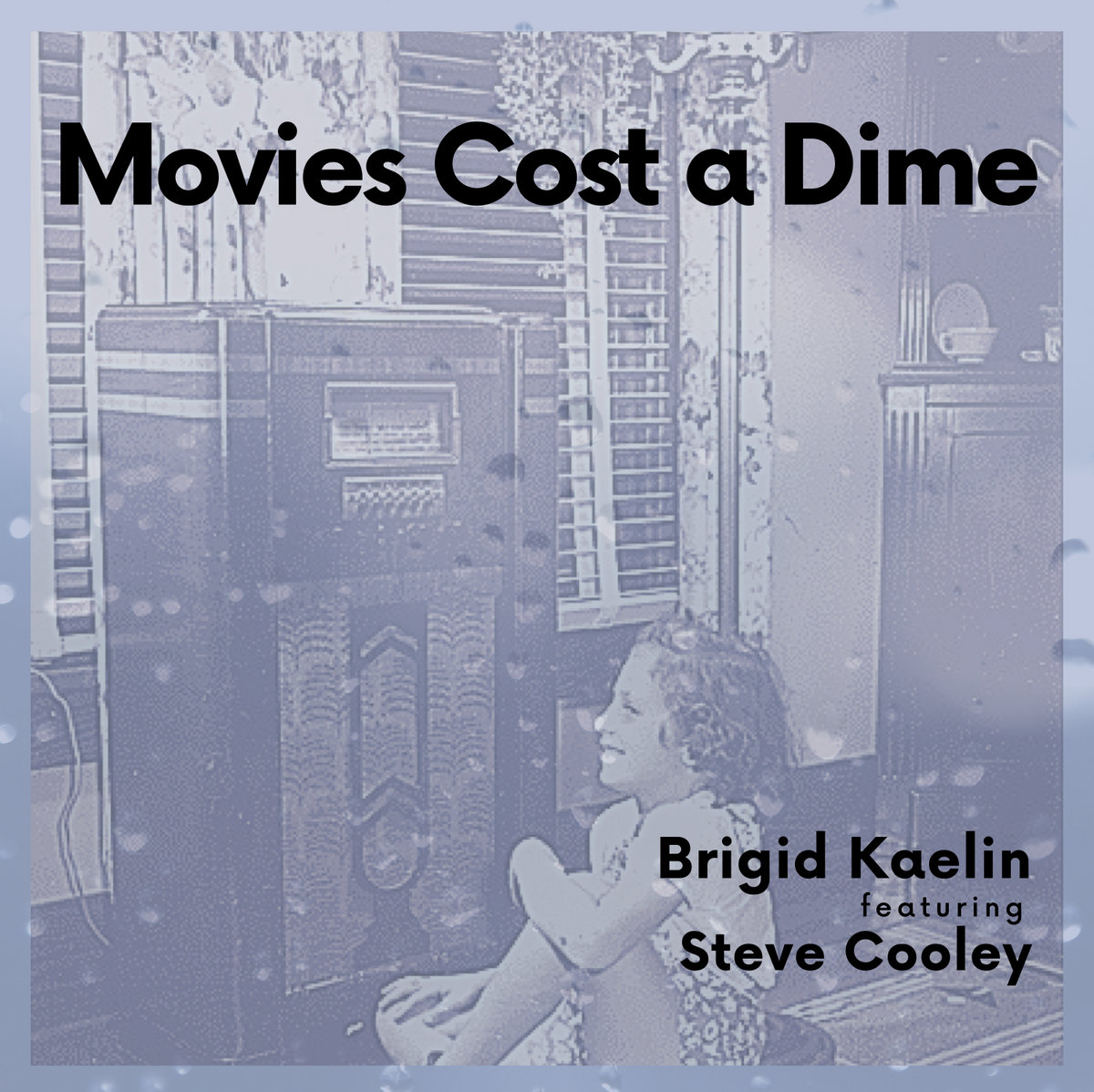 Movies Cost a Dime by Brigid Kaelin