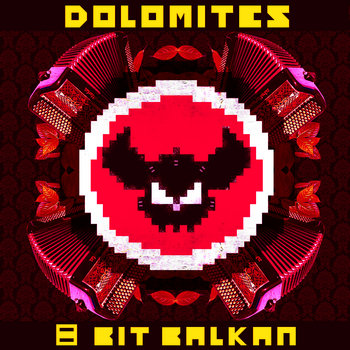 8 Bit Balkan by the DOLOMITES