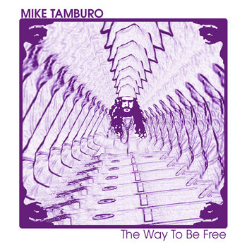 The Way to Be Free by Mike Tamburo