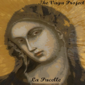 La Pucelle by The Vaya Project