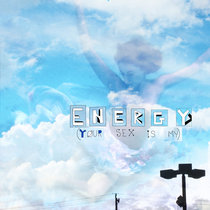 energy (your sex is my) cover art