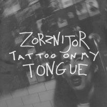 Zorznijor Tattoo on My Tongue cover art
