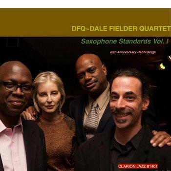 Saxophone Standards Vol. I (2013) by Dale Fielder Quartet