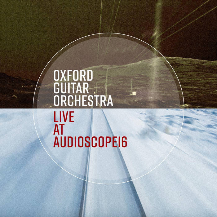 Oxford Guitar Orchestra: Live at AUDIOSCOPE16
