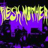 Flesh Mother Cover Art