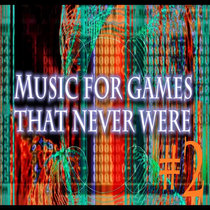 Music for games that never where #2 cover art