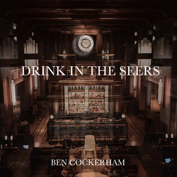 Drink In The Seers by Ben Cockerham