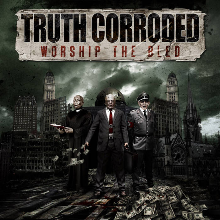 worship the bled truth corroded