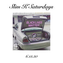 Slim K Saturdays (6.13.20) cover art