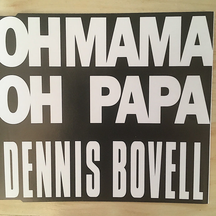 Oh Mama Oh Papa-3 versions-exclusive download   Dennis Bovell