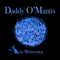 Daddy O'Mantis in Wowtown cover art