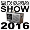 The Pay-As-You-Go Hello GoodBye Show Cover Art