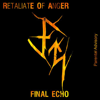 Final Echo by Retaliate Of Anger