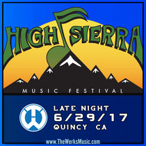LIVE Late Night @ High Sierra - Quincy, CA 6/29/17 cover art