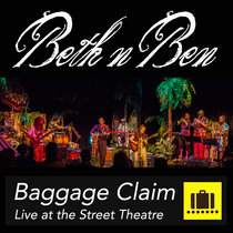 Baggage Claim Live at the Street Theatre - Beth n Ben (Back Catalogue) cover art