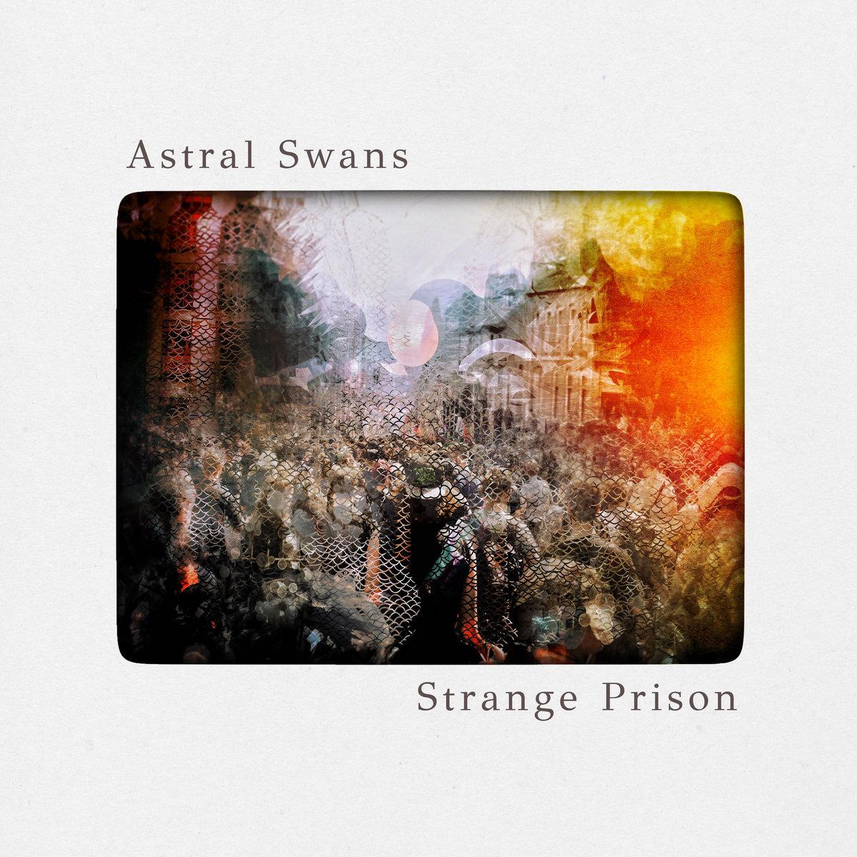 STRANGE PRISON   Astral Swans