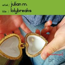 [BR103] : Julian M - Lolybreaks [2020 Remastered Digital Re-Issue] cover art