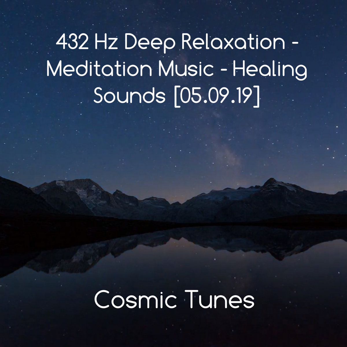 432 Hz Deep Relaxation - Meditation Music - Healing Sounds [05.09.19] by Cosmic Tunes
