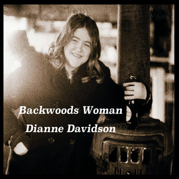 Backwoods Woman by Dianne Davidson