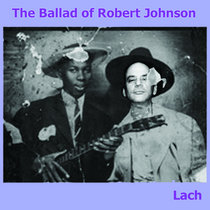 The Ballad of Robert Johnson cover art