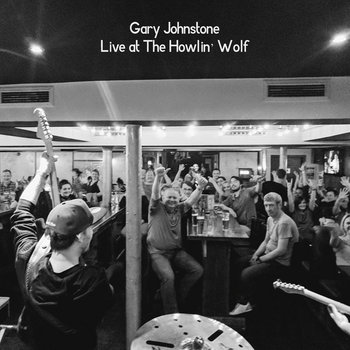 Live at The Howlin' Wolf by Gary Johnstone