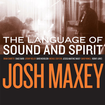 The Language of Sound and Spirit by Josh Maxey