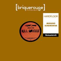 [BR099] : Hardfloor - Screwdriva / Murano [2020 Remastered Digital Re-Issue] cover art
