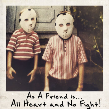 All Heart, No Fight! by As A Friend