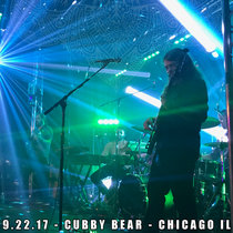 LIVE @ The Cubby Bear - Chicago, IL 9.22.17 cover art