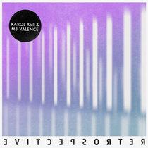 Karol XVII & MB Valence - Retrospective EP cover art