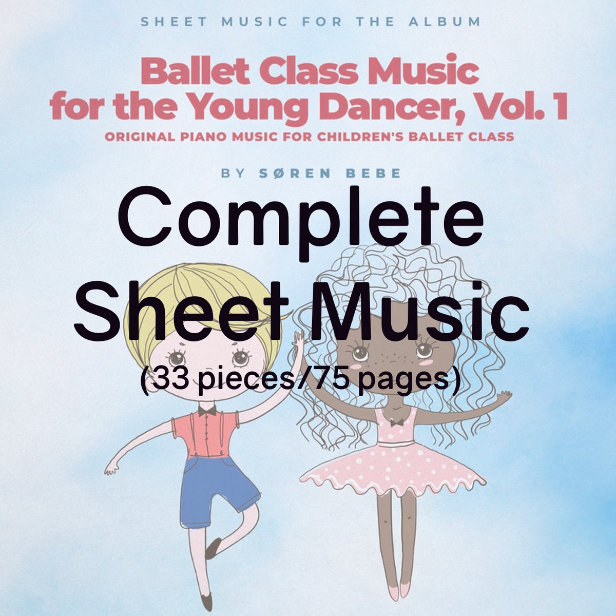 Complete Sheet Music For Ballet Class Music For The Young Dancer Vol 1 Søren Bebe