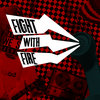 Fight with Fire: Demo Cover Art