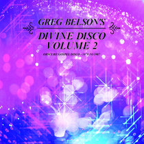 Greg Belson's Divine Disco Volume Two: Obscure Gospel Disco from 1979 to 1987 cover art