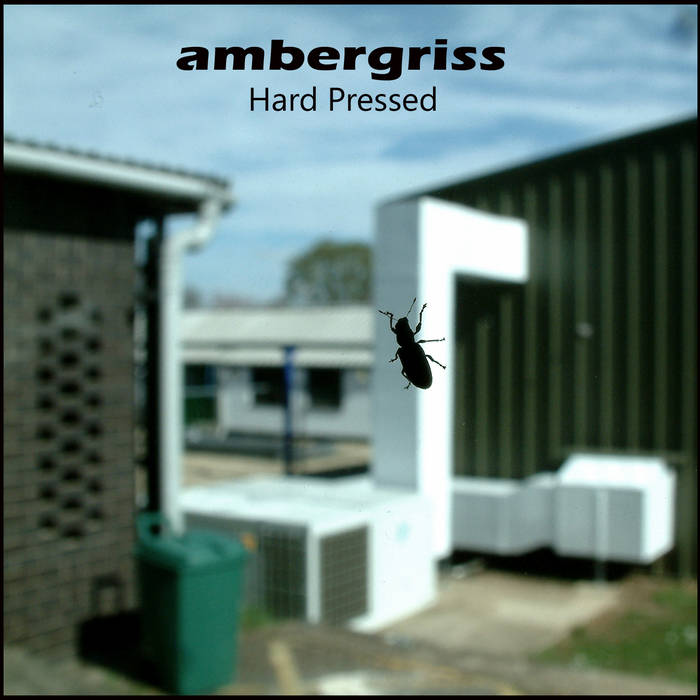 "Ambergriss – ""Hard Pressed"""