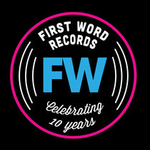 FW is 10! Celebrating Ten years of First Word Records cover art