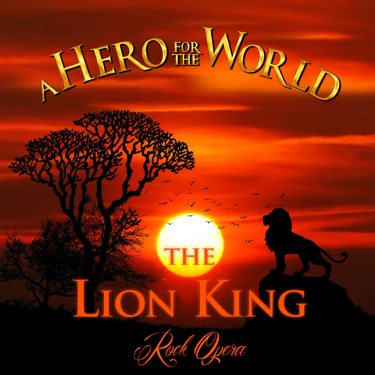 The Lion King Rock Opera Deluxe Extended Edition A Hero