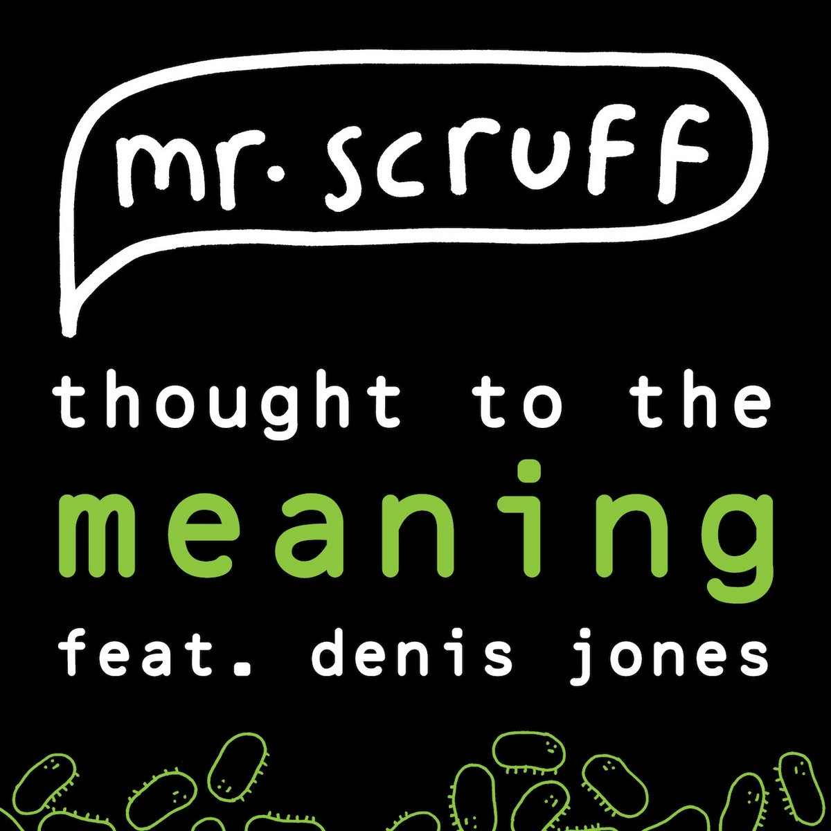 Thought To The Meaning (Scruff's Re Tweak) | Mr Scruff