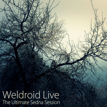 Weldroid Live - The Ultimate Sedna Session cover art