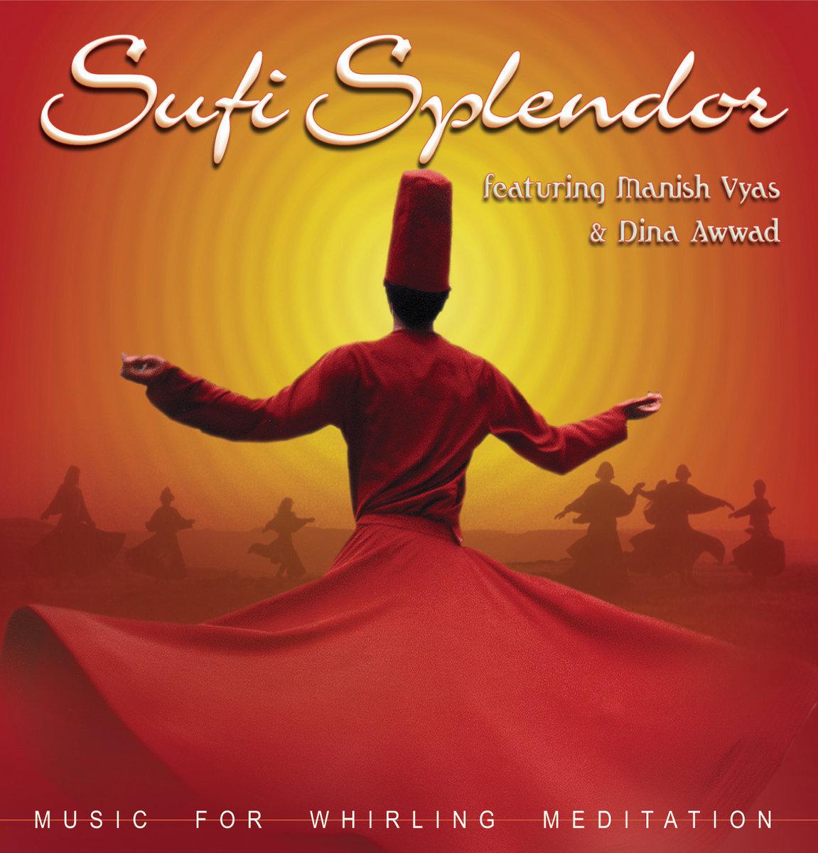 Sufi Splendor: Music for Whirling Meditation | White Swan Records