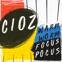 Cioz - Focus Pocus / Warm Worm cover art